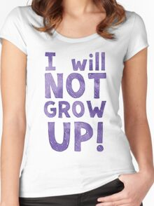 I WILL NOT GROW UP in purple Women's Fitted Scoop T-Shirt