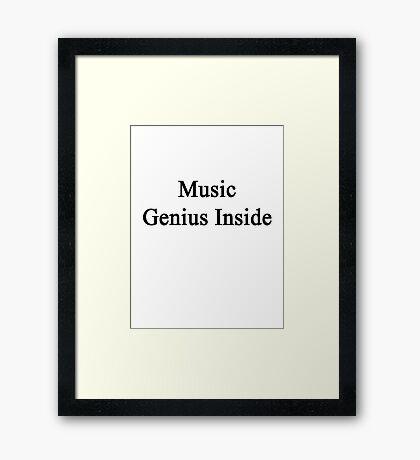 Music Genius Inside Framed Print