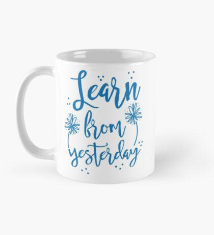 Learn from Yesterday in blue brush script Mug