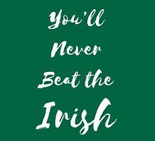 You'll never beat the Irish Unisex T-Shirt