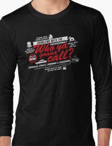Who Ya Gonna Call? Ghostbusters! Long Sleeve T-Shirt