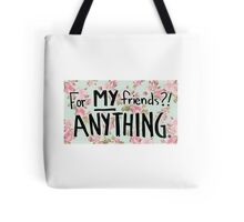 For My Friends? Anything! Rose Buddies Fan Art Tote Bag