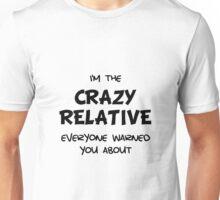 Crazy Relative Unisex T-Shirt