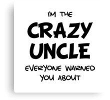 Crazy Uncle Canvas Print
