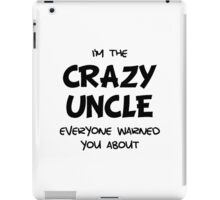 Crazy Uncle iPad Case/Skin