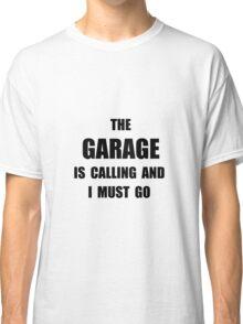 Garage Calling Classic T-Shirt