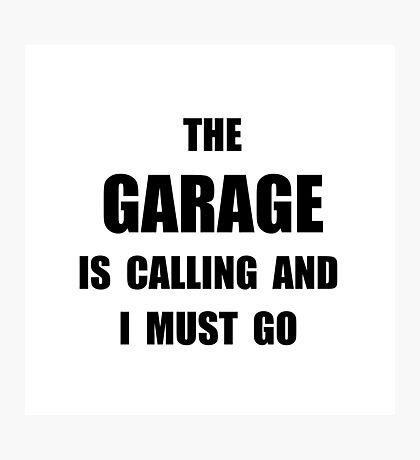 Garage Calling Photographic Print