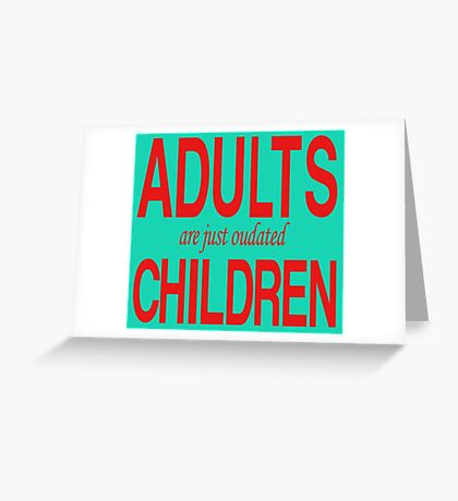 Dr. Seuss - Adults Are Just Oudated Children Greeting Card