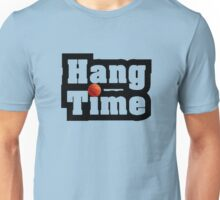 Hang Time - TV SHOW Unisex T-Shirt