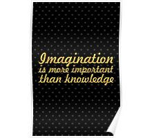 "Imagination is more... ""Albert Einstein"" Inspirational Quote Poster"