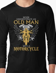 Never Underestimate an old Man with Motorcycle Long Sleeve T-Shirt