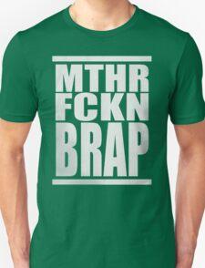 MTHR FCKN BRAP Unisex T-Shirt