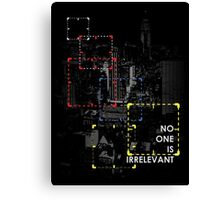 P.O.I. - No One Is Irrelevant Canvas Print