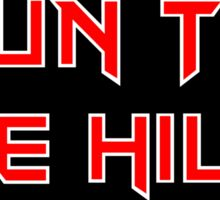 Run To The Hills - Iron Maiden Style Sticker