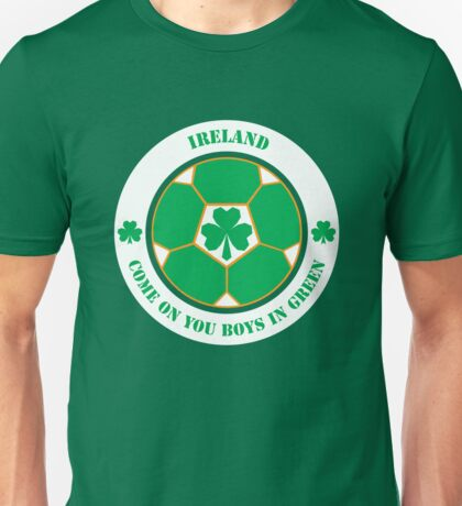 Come On You Boys In Green! Unisex T-Shirt
