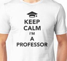 Keep calm I'm a professor Unisex T-Shirt