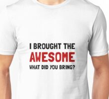 Brought Awesome Unisex T-Shirt