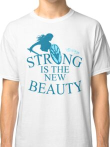 strong is th new beauty - shieldmaiden Classic T-Shirt