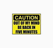 Caution Out Of Mind Unisex T-Shirt