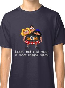 Look behind you! A three - headed human! Classic T-Shirt