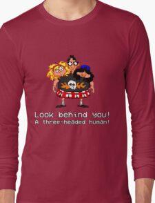 Look behind you! A three - headed human! Long Sleeve T-Shirt