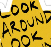 Look Around Sticker