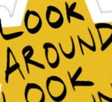 Look Around Sticker