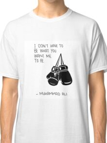 Muhammad Ali Quote on Being Yourself Classic T-Shirt