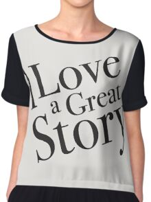 I love a great story - good old fashion books! Chiffon Top