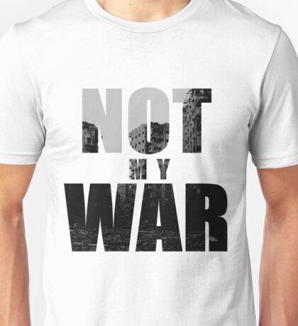 Not My War Unisex T-Shirt