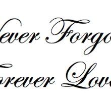 Never Forgotten Forever Loved Sticker