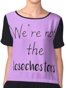 We're not the Losechesters Chiffon Top