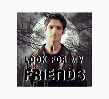 Teen Wolf Scott Mccall - I Look For My Friends Unisex T-Shirt