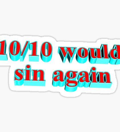 10/10 would sin again Sticker