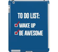 WAKE UP BE AWESOME iPad Case/Skin