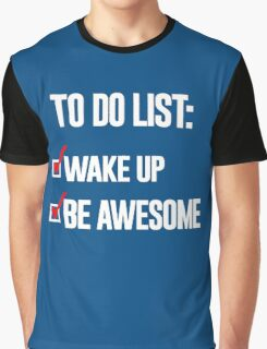 WAKE UP BE AWESOME Graphic T-Shirt