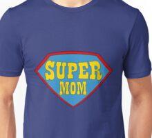 SUPER MOM! Unisex T-Shirt