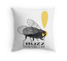 Thinker fly, I buzz therefore I am Throw Pillow