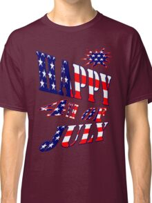Happy 4th of July-  Art + Products Design  Classic T-Shirt
