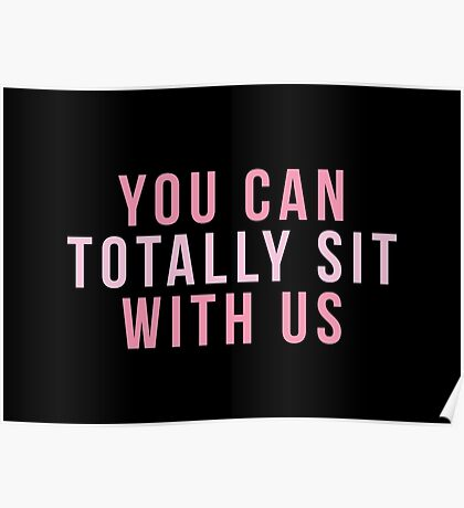 You Can Totally Sit With Us Poster