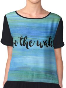 Be The Water Chiffon Top