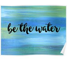Be The Water Poster