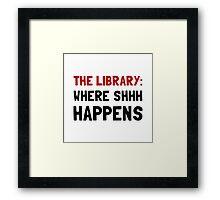 Library Shhh Happens Framed Print