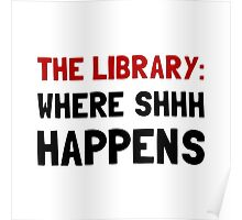 Library Shhh Happens Poster