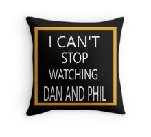 I Cant Stop Watching Dan And Phil Throw Pillow