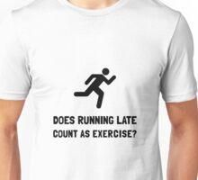 Running Late Exercise Unisex T-Shirt