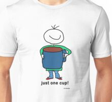 just one cup Unisex T-Shirt