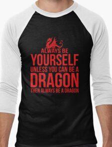 Always Be A Dragon Men's Baseball ¾ T-Shirt