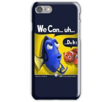 We Can... uh... Do It! iPhone Case/Skin