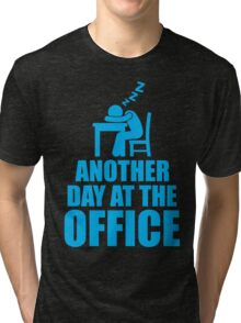Another Day At The Office Tri-blend T-Shirt